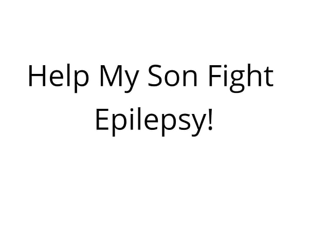 Help My Son Fight Epilepsy