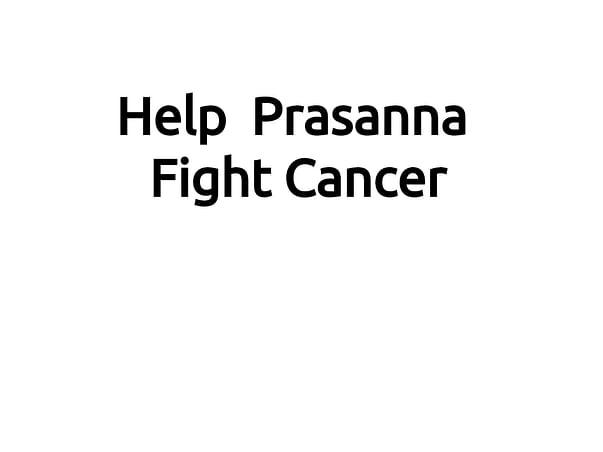 Help Prasanna Fight Cancer