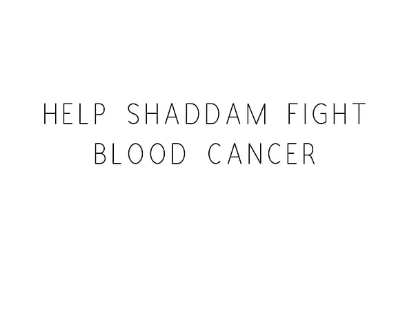 Help Shaddam Fight Blood Cancer