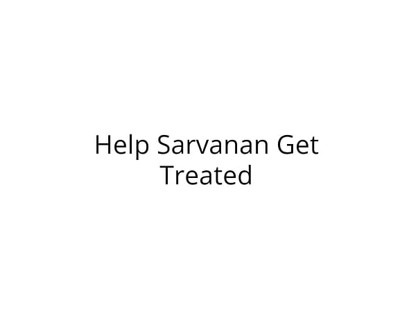 Help Saravanan Recover From Fatal Accident