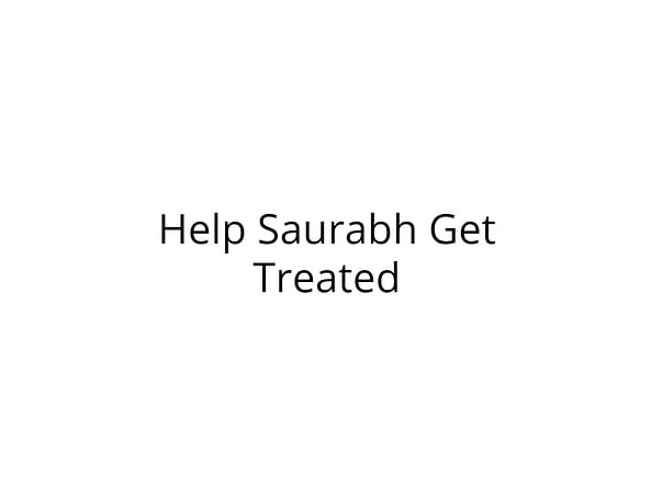 Help Saurabh Recover from Severe Injuries