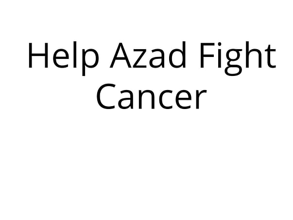 Help Azad Fight Cancer.