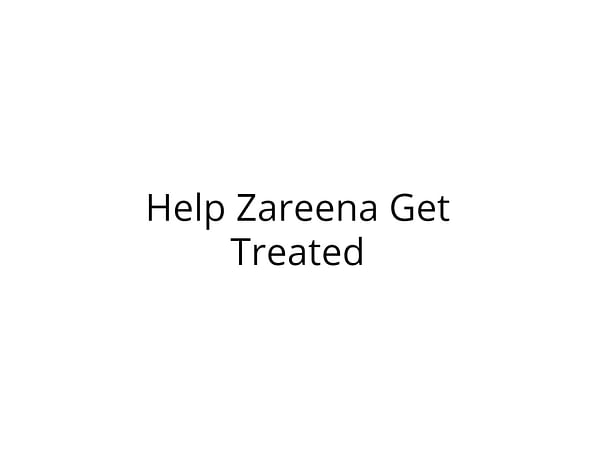 Help Zareena Get Treated