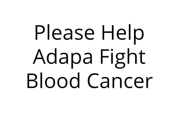 Please Help Adapa Fight Blood Cancer