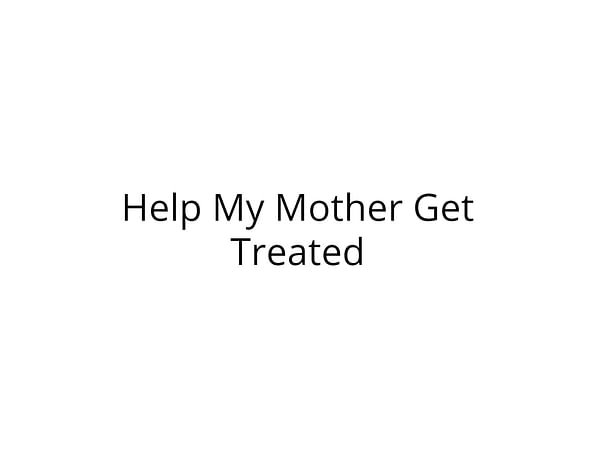 Help My Mother Fight Bone Metastases Cancer