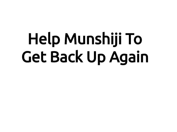 Fundraiser for Munshiji - Worker in our Shop