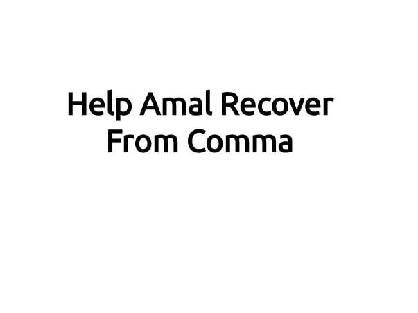 Help Amal Recover From Comma