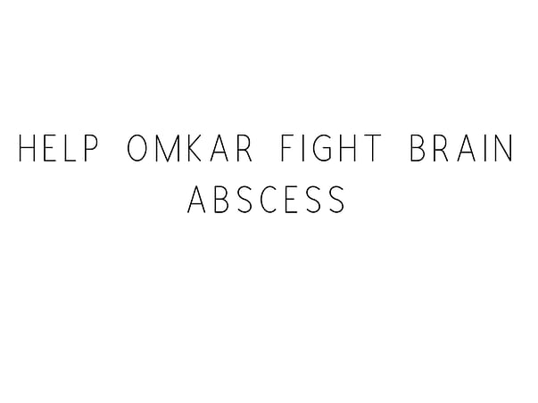 Help Omkar Fight Brain Abscess