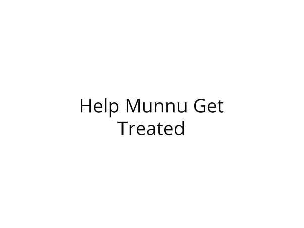 Help Munnu See the beautiful world again.