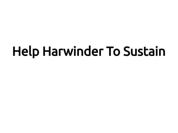 Help Harwinder To Sustain