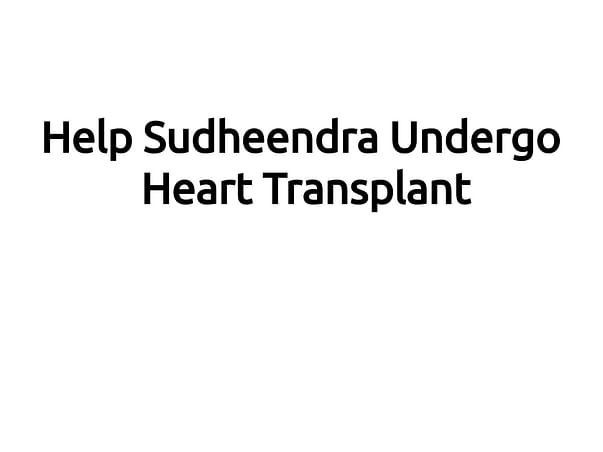 Help Sudheendra Undergo Heart Transplant
