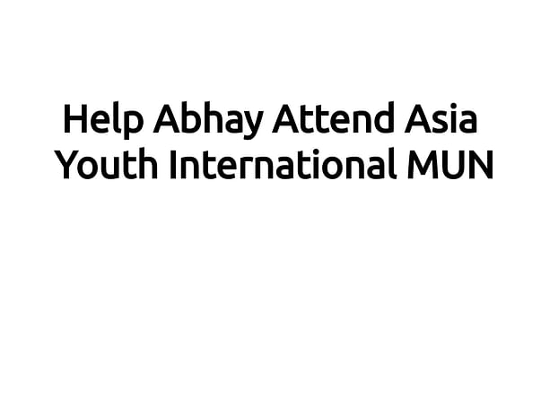 Help Abhay Attend Asia Youth International MUN