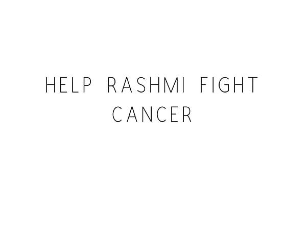 Help Rashmi Fight Cancer