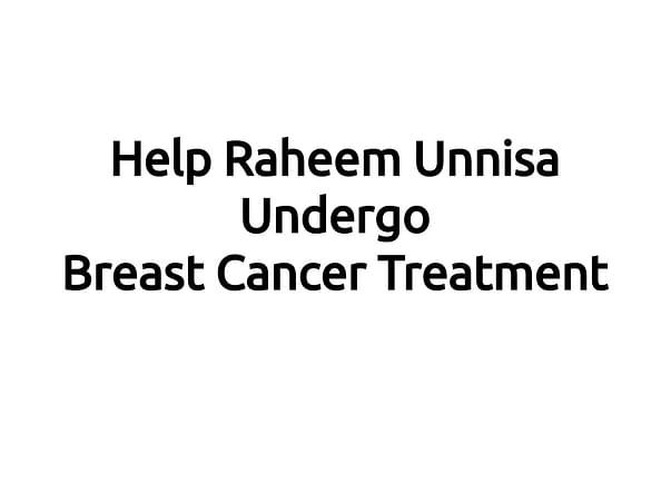Help Raheem Unnisa Undergo Breast Cancer Treatment