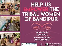 Help Us Empower The Tribal Women Of Bandipur