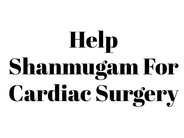 Help Shanmugam For Cardiac Surgery