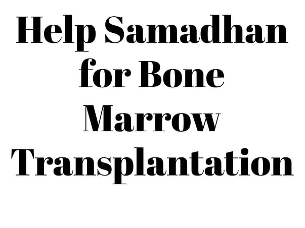 Help Samadhan for Bone Marrow Transplantation