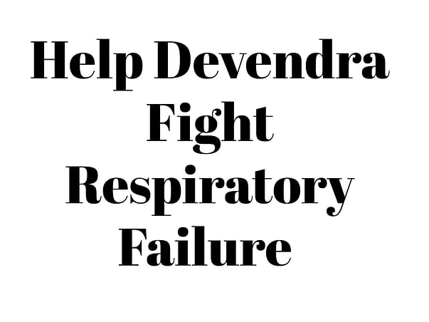Help Devendra Fight Respiratory Failure