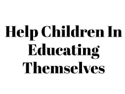 Help Children In Educating Themselves