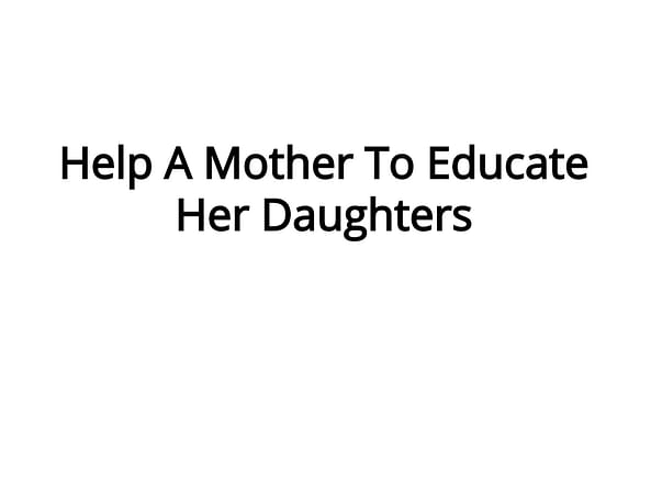 Help A Mother To Educate Her Daughters