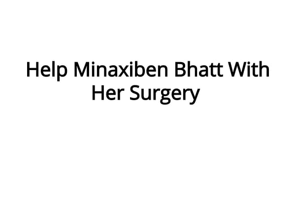 Help Minaxiben Bhatt With Her Surgery
