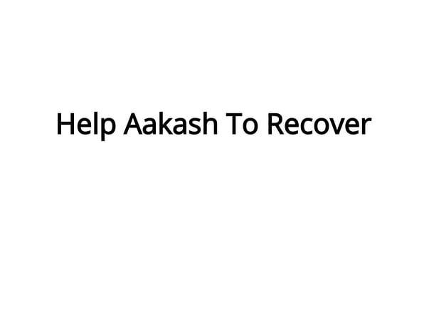 Help Aakash To Recover
