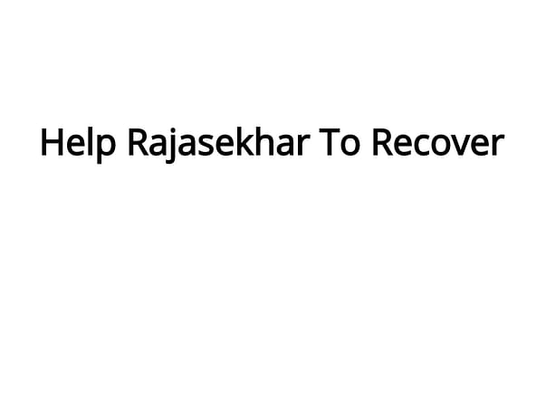 Help Rajasekhar To Recover