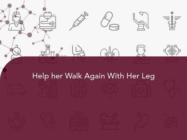 Help her Walk Again With Her Leg