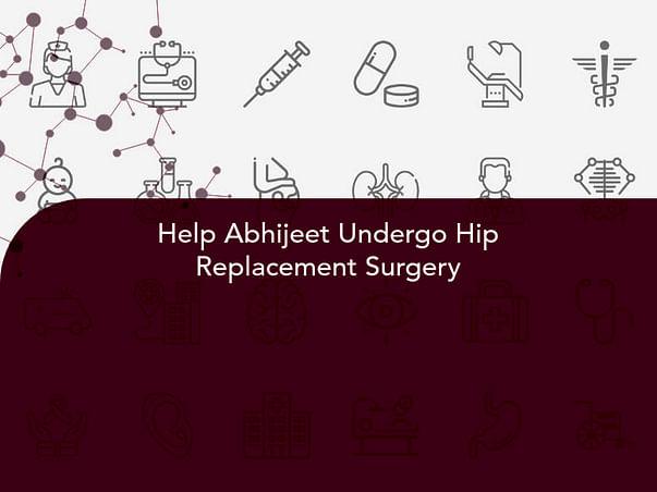 Help Abhijeet Undergo Hip Replacement Surgery