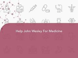 Help John Wesley For Medicine