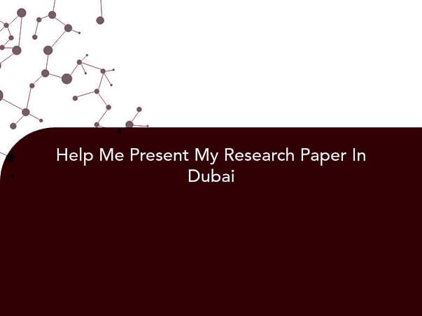 Help Me Present My Research Paper In Dubai