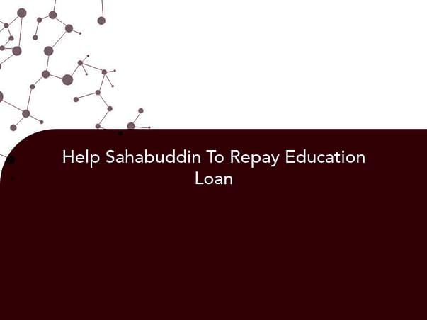 Help Sahabuddin To Repay Education Loan