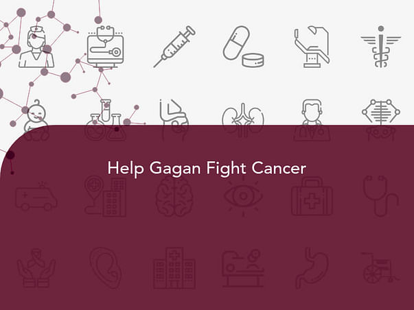 Help Gagan Fight Cancer