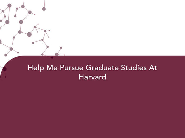 Help Me Pursue Graduate Studies At Harvard