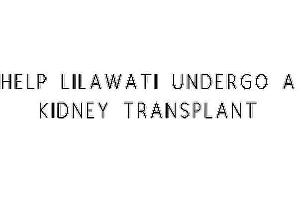 Help Lilawati Undergo A Kidney Transplant