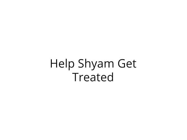 Help Shyam Fight Cancer