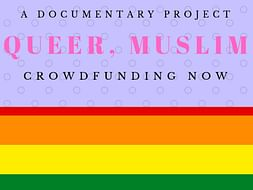 Help Us Make A Documentary Film on Muslim LGBTQ Community