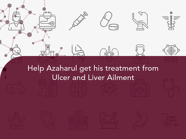 Help Azaharul get his treatment from Ulcer and Liver Ailment