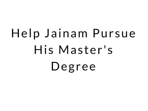 Help Jainam Pursue His Master's Degree