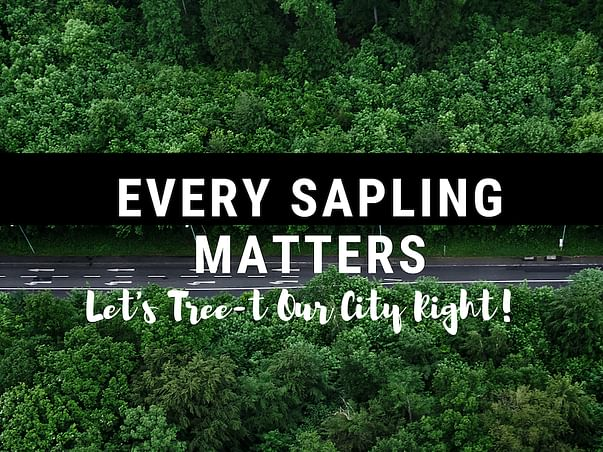 Let's Tree-t our city right!