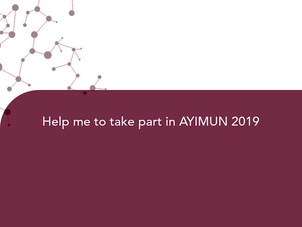 Help me to take part in AYIMUN 2019