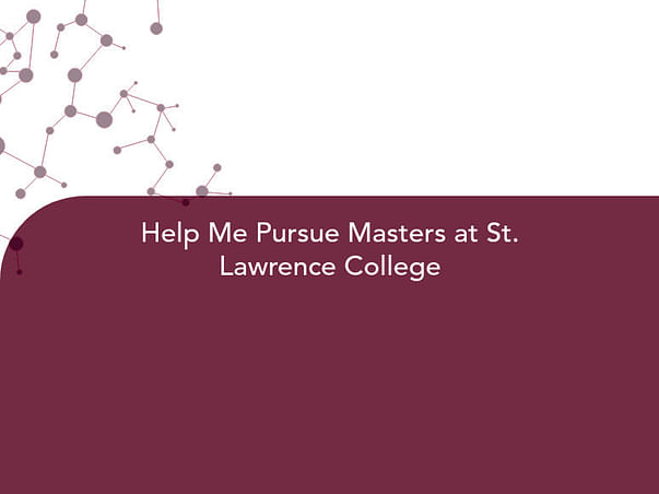 Help Me Pursue Masters at St. Lawrence College