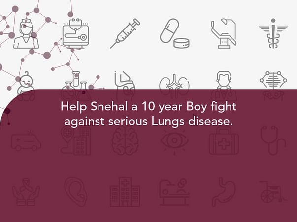Help Snehal a 10 year Boy fight against serious Lungs disease.