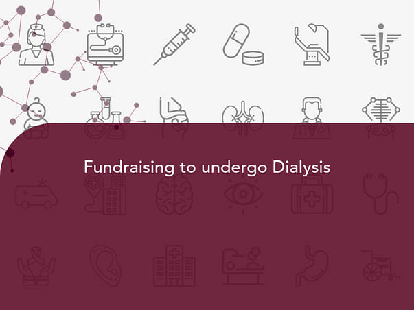 Fundraising to undergo Dialysis
