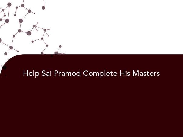 Help Sai Pramod Complete His Masters