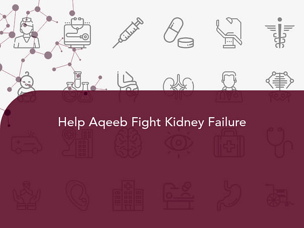 Help Aqeeb Fight Kidney Failure