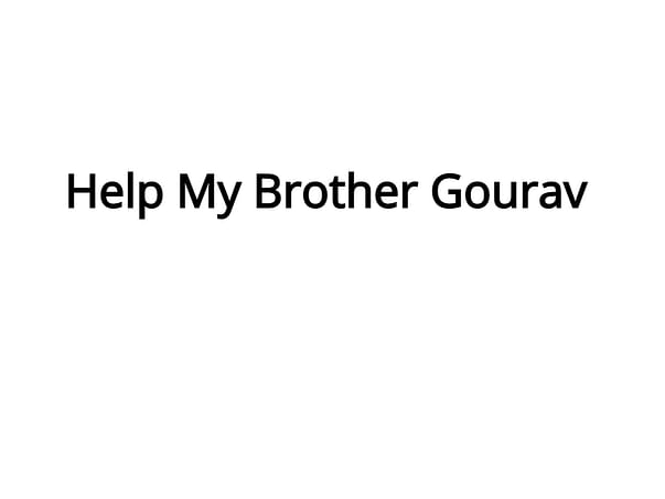 Help My Brother Gourav
