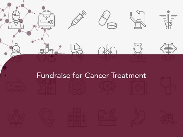 Fundraise for Cancer Treatment
