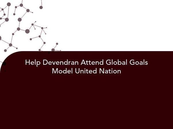 Help Devendran Attend Global Goals Model United Nation