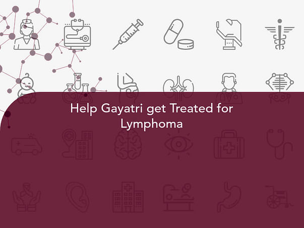 Help Gayatri get Treated for Lymphoma